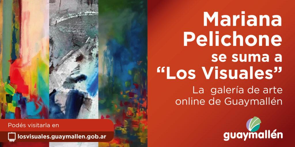 """Mariana Pelichone llega  a """"Los Visuales"""", la galería de arte online de Guaymallén"""