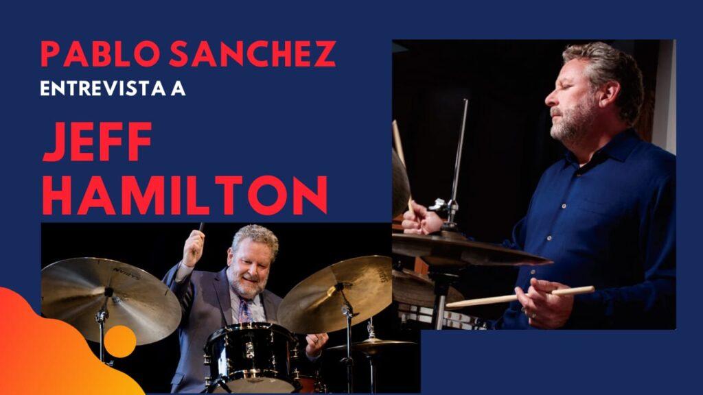Pablo Sánchez entrevistará a Jeff Hamilton