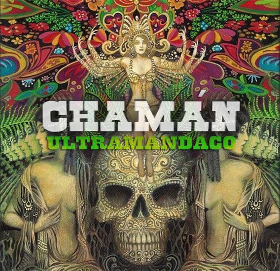 «Chamán» el nuevo single de Ultramandaco