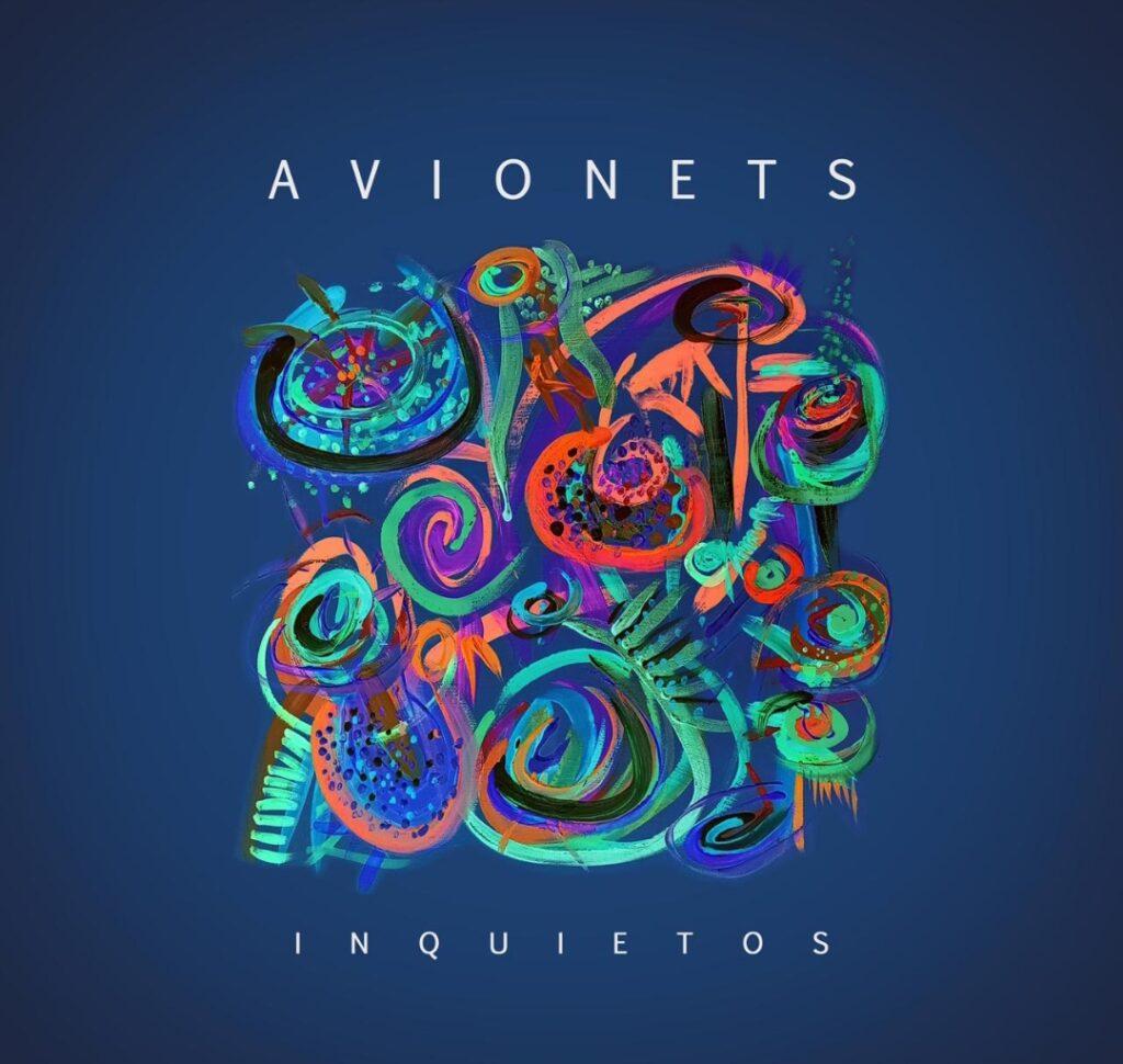 Avionets presentó «Inquietos» su primer álbum