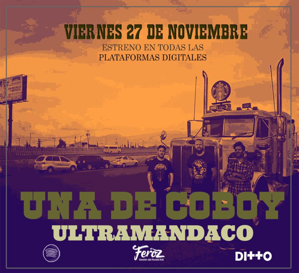 «Una de Coboy» cuarto single de Ultramandaco