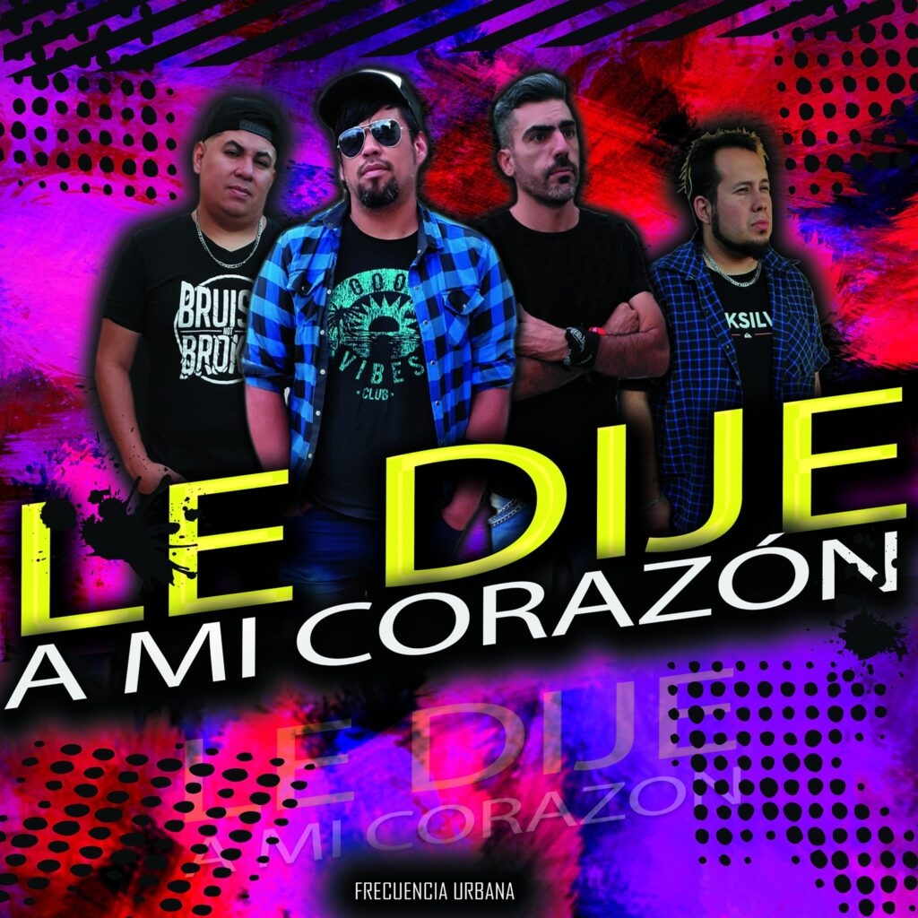 "Frecuencia Urbana presenta su nuevo sencillo ""Le Dije A Mi Corazón"""